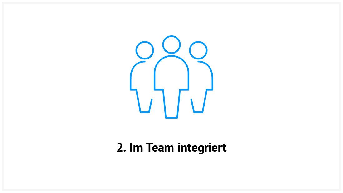 2. Im Team integriert
