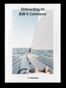 Onboarding im B2B-E-Commerce